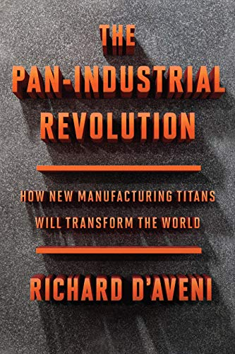 The Pan-Industrial Revolution: How New Manufacturing Titans Will Transform the World (English Edition)