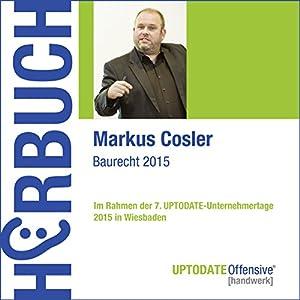 Baurecht 2015 (UPTODATE-Offensive Handwerk) Hörbuch