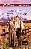 The Lawman Claims His Bride, Renee Ryan, 0373828640