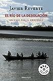 El río de la desolación: Un viaje por el Amazonas (Bestseller (debolsillo))
