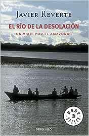 El río de la desolación: Un viaje por el Amazonas Best
