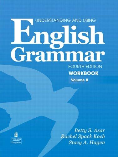 English Grammar: Workbook, Volume B, 4th Edition (Understanding and Using)