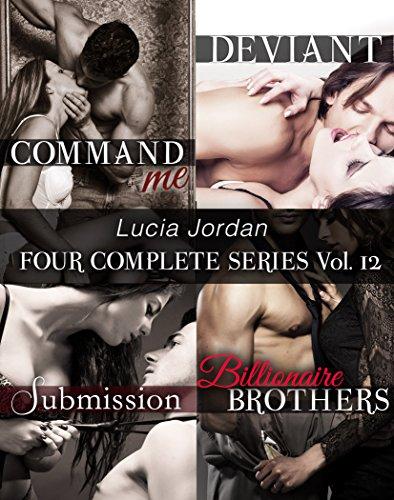 Lucia Jordan's Four Series Collection: Command Me, Deviant, Submission, Billionaire Brothers ()
