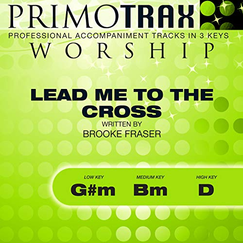 Lead Me to the Cross (Worship Primotrax) [Performance Tracks] - EP (Lead Me To The Cross Hillsong United)