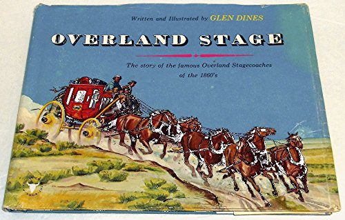 1860 Coach - Overland Stage : The Storyof the Famous Overland Stagecoaches of the 1860's