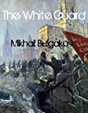 Front cover for the book The White Guard by Mikhail Bulgakov