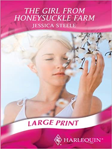 The Girl From Honeysuckle Farm Jessica Steele 9780263212082