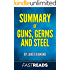 Summary of Guns, Germs, and Steel: by Jared Diamond | Includes Key Takeaways & Analysis