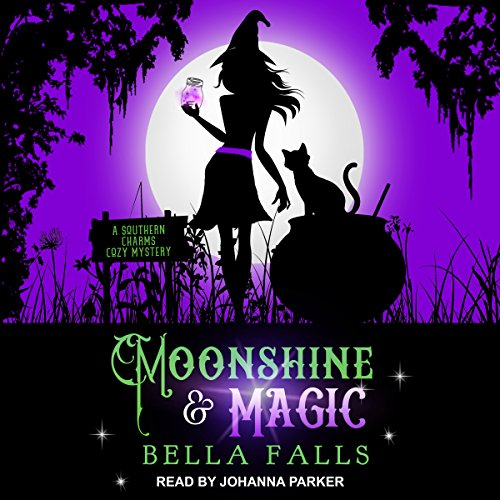 Moonshine & Magic: Southern Charms Cozy Mystery Series, Book 1