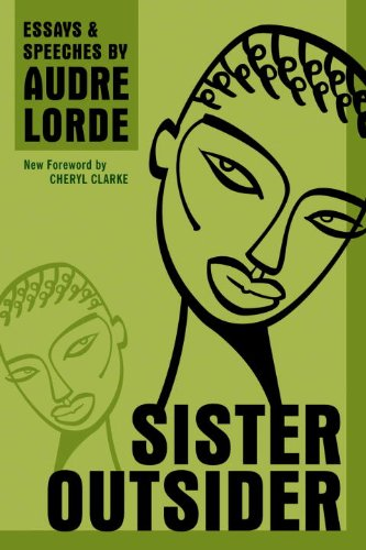 Sister Outsider: Essays and Speeches (Crossing Press Feminist Series)