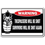 Trespassers Will Be Shot Survivors Will Be Shot Again Warning Sign | Indoor/Outdoor | Funny Home Décor for Garages, Living Rooms, Bedroom, Offices | SignMission Security Sign Wall Plaque Decoration