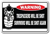 SignMission Trespassers Will Be Shot Survivors Will Be Shot Again Warning Decal | Indoor/Outdoor | Funny Home Décor for Garages, Living Rooms, Bedroom, Offices Security Decal Wall Plaque Decoration