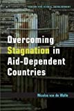 img - for Overcoming Stagnation in Aid-Dependent Countries book / textbook / text book