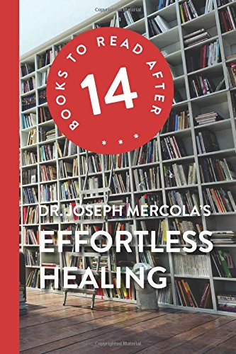 14 Books to Read After: Dr. Joseph Mercola's Effortless Healing