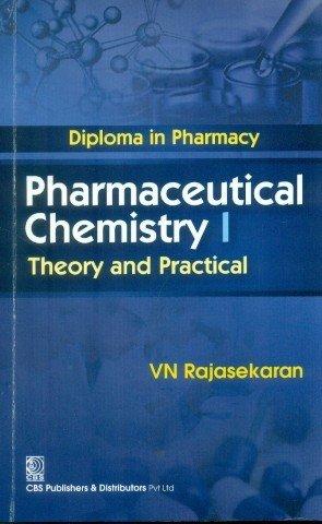 Diploma in Pharmacy Pharmaceutical Chemistry 1 : Theory and Practical [Paperback] [Jan 01, 2016] V.N.Rajasekaran