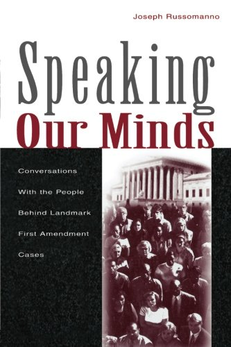 Speaking Our Minds: Conversations With the People Behind Landmark First Amendment Cases (Routledge Communication Series) by Routledge