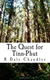 The Quest for Tinn-Phut, R. Chandler, 149486813X