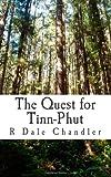 The Quest for Tinn-Phut, R. Chandler, 149486813X