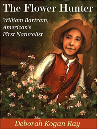 The Flower Hunter: William Bartram, America's First