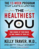 img - for The Healthiest You: Take Charge of Your Brain to Take Charge of Your Life book / textbook / text book