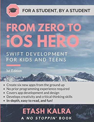 From Zero to iOS Hero: Swift Development for Kids and Teens (Apple Programming)