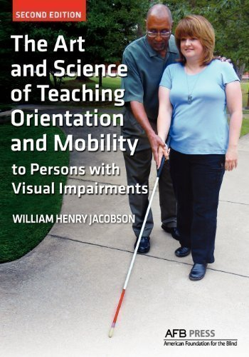 The Art and Science of Teaching Orientation and Mobility to Persons with Visual Impairments 2nd (second) Edition by Jacobson, William Henry, William, Henry Jacobson published by AFB Press (2012)