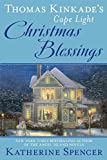 Thomas Kinkades Cape Light: Christmas Blessings (A Cape Light Novel)