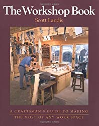 The Workshop Book: A Craftsman's Guide to Making the Most of Any Workspace (Craftsman's Guide to)