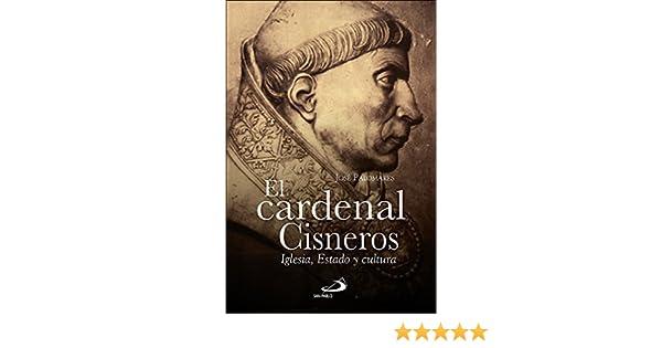 El Cardenal Cisneros: Iglesia, Estado y cultura Caminos: Amazon.es: Palomares Expósito, José, Navarro Durán, Rosa: Libros