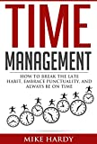 Time Management: How To Break The Late Habit, Embrace Punctuality, And Always Be On Time (Punctuality, Procrastination, Time Management Skills,  Productivity, ... Self Improvement, Success, Habit, Punctual)