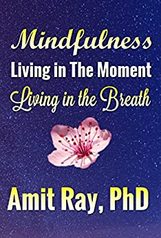 Mindfulness: Living in the Moment - Living in the Breath by [Ray, Amit]