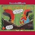 Interrupting Chicken Audiobook by David Ezra Stein Narrated by Andrew Watts