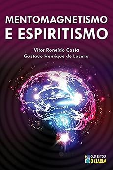 Mentomagnetismo e Espiritismo por [Vitor Ronaldo, Costa, Gustavo Henrique, De Lucena]