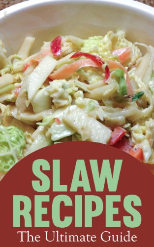 Slaw Recipes :The Ultimate Guide by [Crawford, Jackson, Books, Encore]