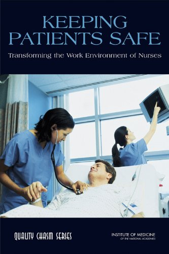 Keeping Patients Safe: Transforming the Work Environment of Nurses Pdf