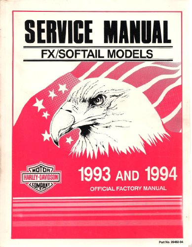 Official Factory Service Manual (Harley-Davidson Official Factory Service Manual FX/Softail Models 1993 & 1994)