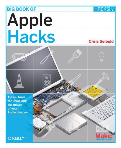 Big Book of Apple Hacks: Tips & Tools for unlocking the power of your Apple devices PDF