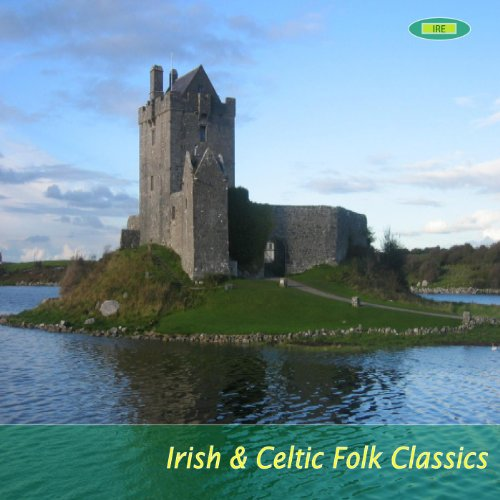 Irish & Celtic Folk Classics - Celtic Irish Songs