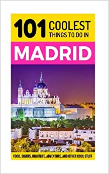 >>LINK>> Madrid: Madrid Travel Guide: 101 Coolest Things To Do In Madrid (Spain Travel Guide, Travel To Madrid, Madrid Travel, Backpacking Madrid). Circuit ROLAND historic Learn Buena gibilin media equipo