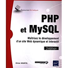 PHP et MySQL : Maîtrisez le développement d'un site Web dynamiqu