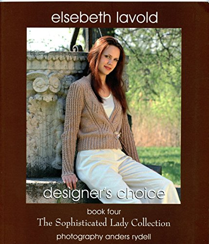 Sophisticated Lady Collection (Designer's Choice Book 4: The Sophisticated Lady Collection)