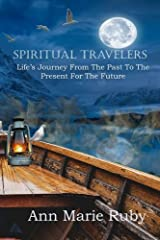 Spiritual Travelers: Life's Journey From the Past to the Present for the Future Paperback