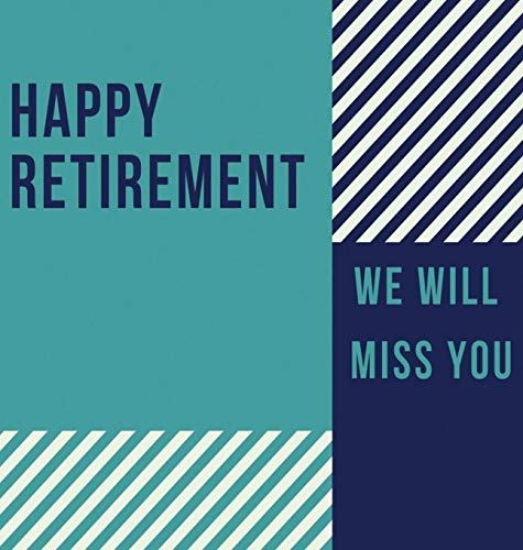 (Happy Retirement Guest Book (Hardcover): Guestbook for retirement, message book, memory book, keepsake, retirement book to sign)