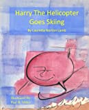 img - for Harry The Helicopter Goes Skiing book / textbook / text book