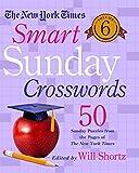 The New York Times Smart Sunday Crosswords: 50 Sunday Puzzles from the Pages of the New York Times