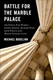 "Michael Bobelian, ""Battle for the Marble Palace: Abe Fortas, Earl Warren, Lyndon Johnson, Richard Nixon and the Forging of the Modern Supreme Court"" (Schaffner, 2019)"