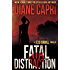 Fatal Distraction: A Jess Kimball Thriller (The Jess Kimball Thrillers Series Book 2)