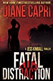 Fatal Distraction (The Jess Kimball Thrillers Series Book 2)