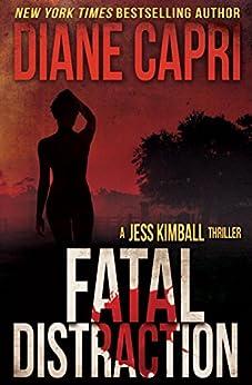 Fatal Distraction: Jess Kimball Thriller Novel (The Jess Kimball Thrillers Series Book 2) by [Capri, Diane]
