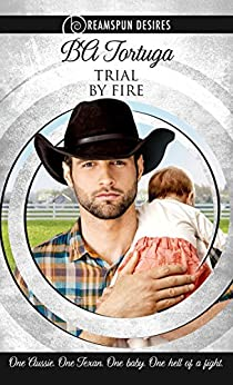 Trial by Fire (Dreamspun Desires Book 6) by [Tortuga, BA]